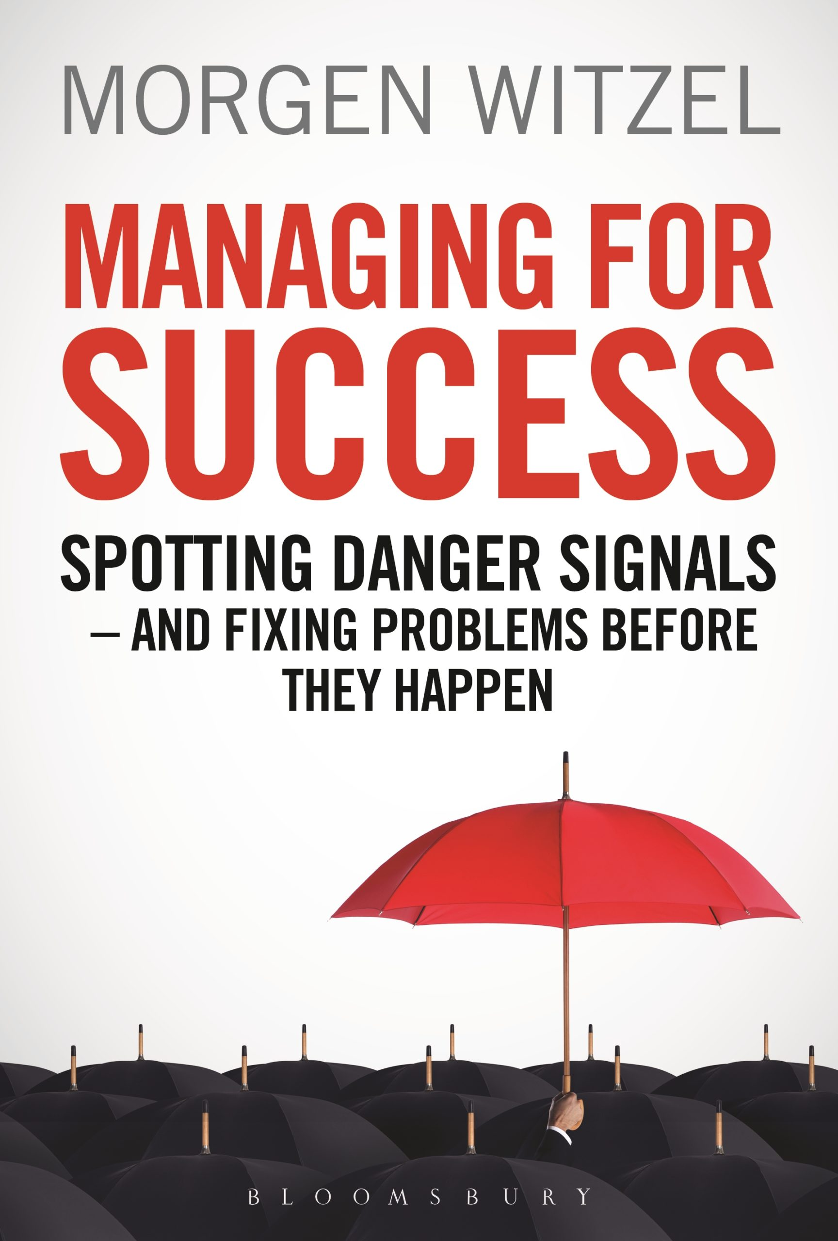 Managing for Success: Spotting Danger Signals and Fixing Problems Before They Happen