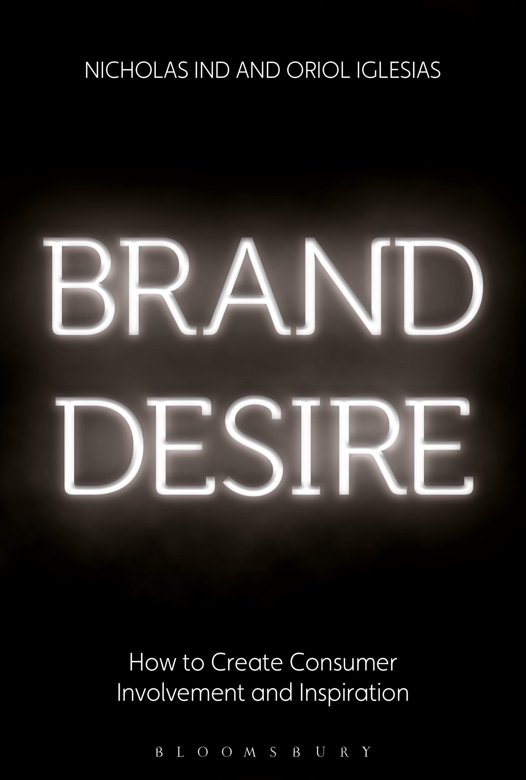 Brand Desire: How to Create Consumer Involvement and Inspiration