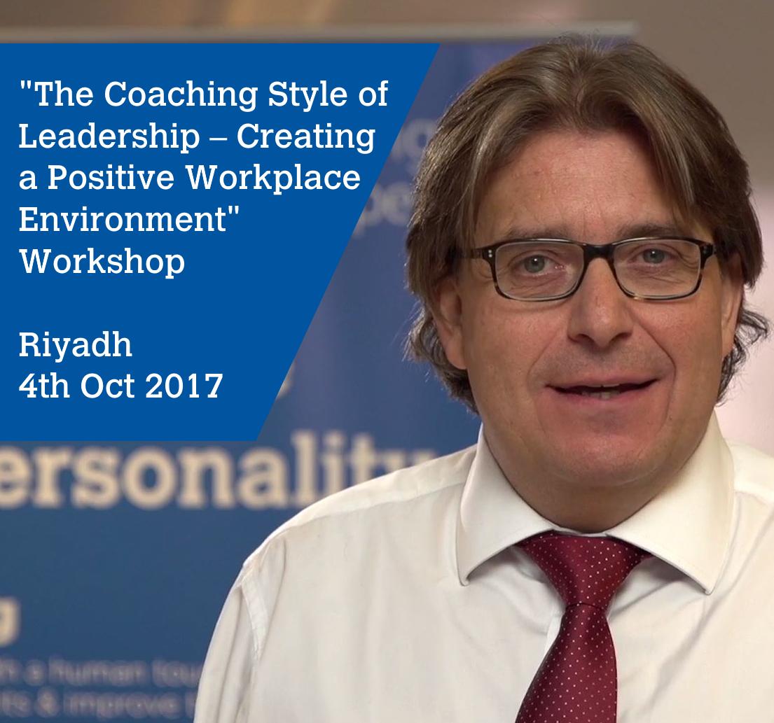 Creating a Positive Workplace Environment Workshop – Oct 4th 2017 – Riyadh, Saudi Arabia