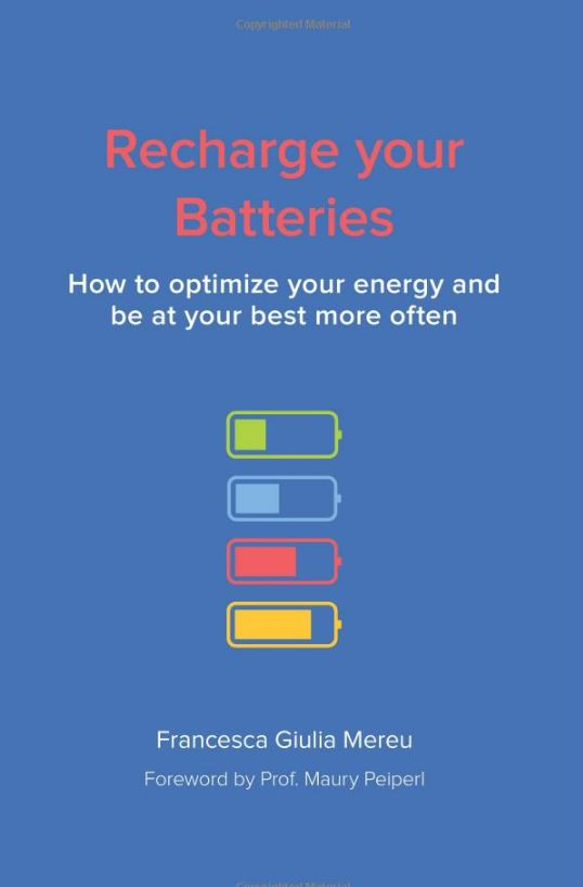 Recharge Your Batteries: How to Optimize Your Energy and be at your best more often