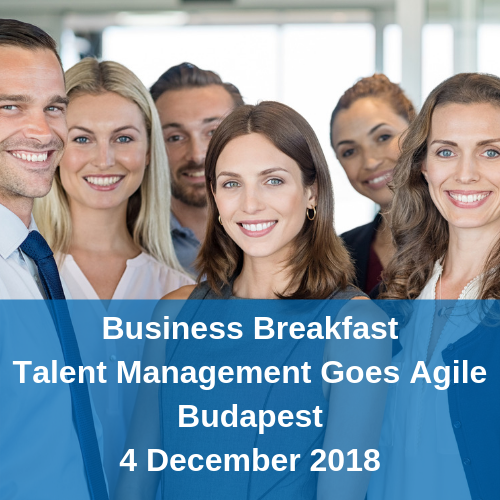 Business Breakfast Talent Management Goes Agile Budapest 4 December 2018