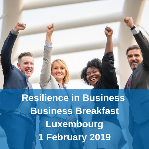 Business Breakfast Resilience in Business Luxembourg 1 February 2019