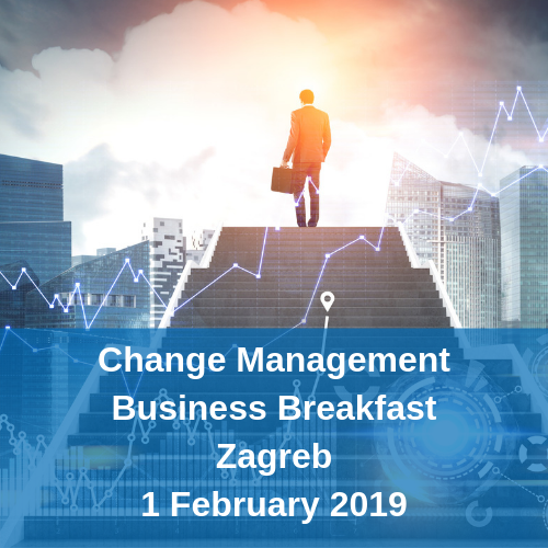 Business Breakfast change management in zagreb 1 february 2019