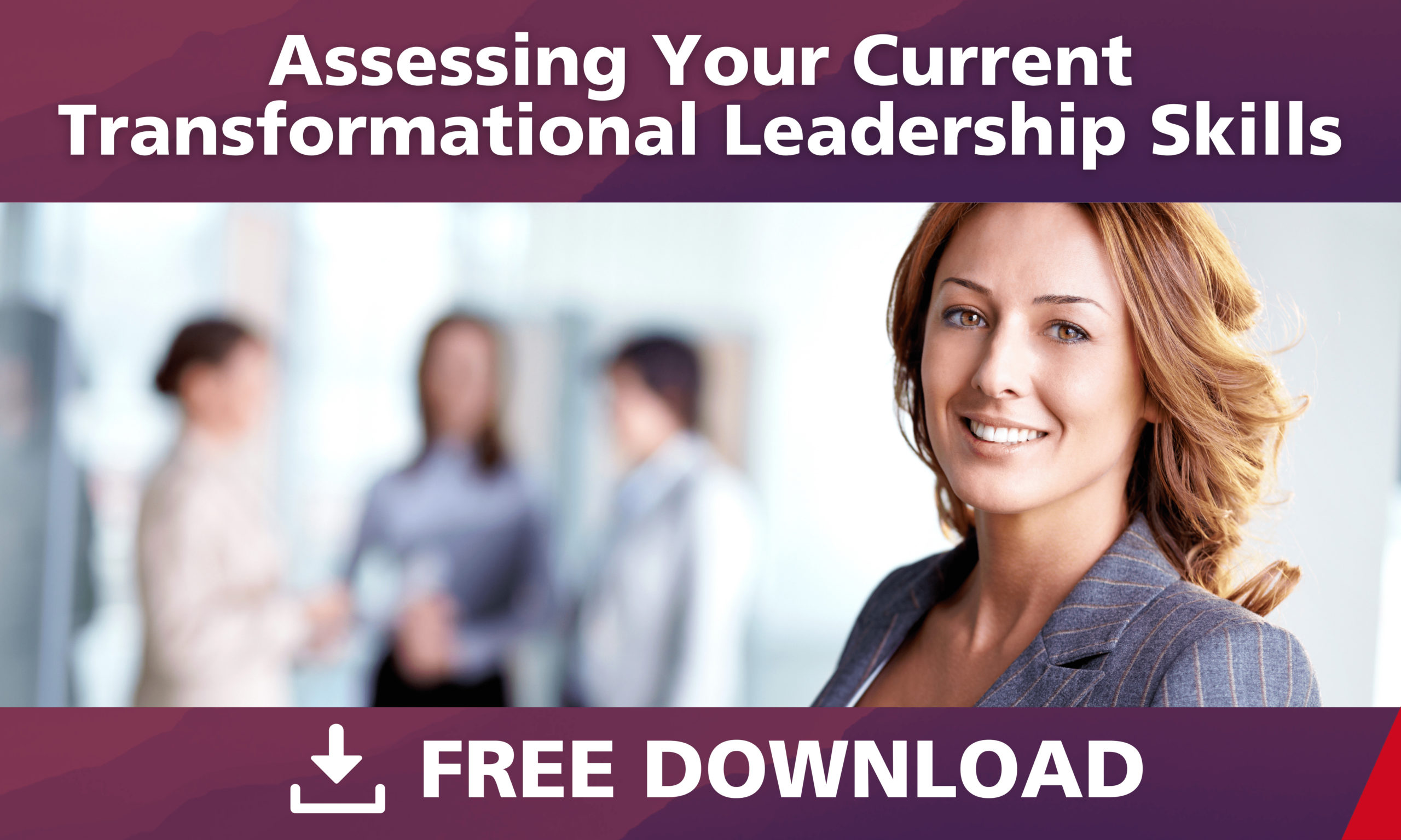 Assessing your Current Transformational Leadership Skills