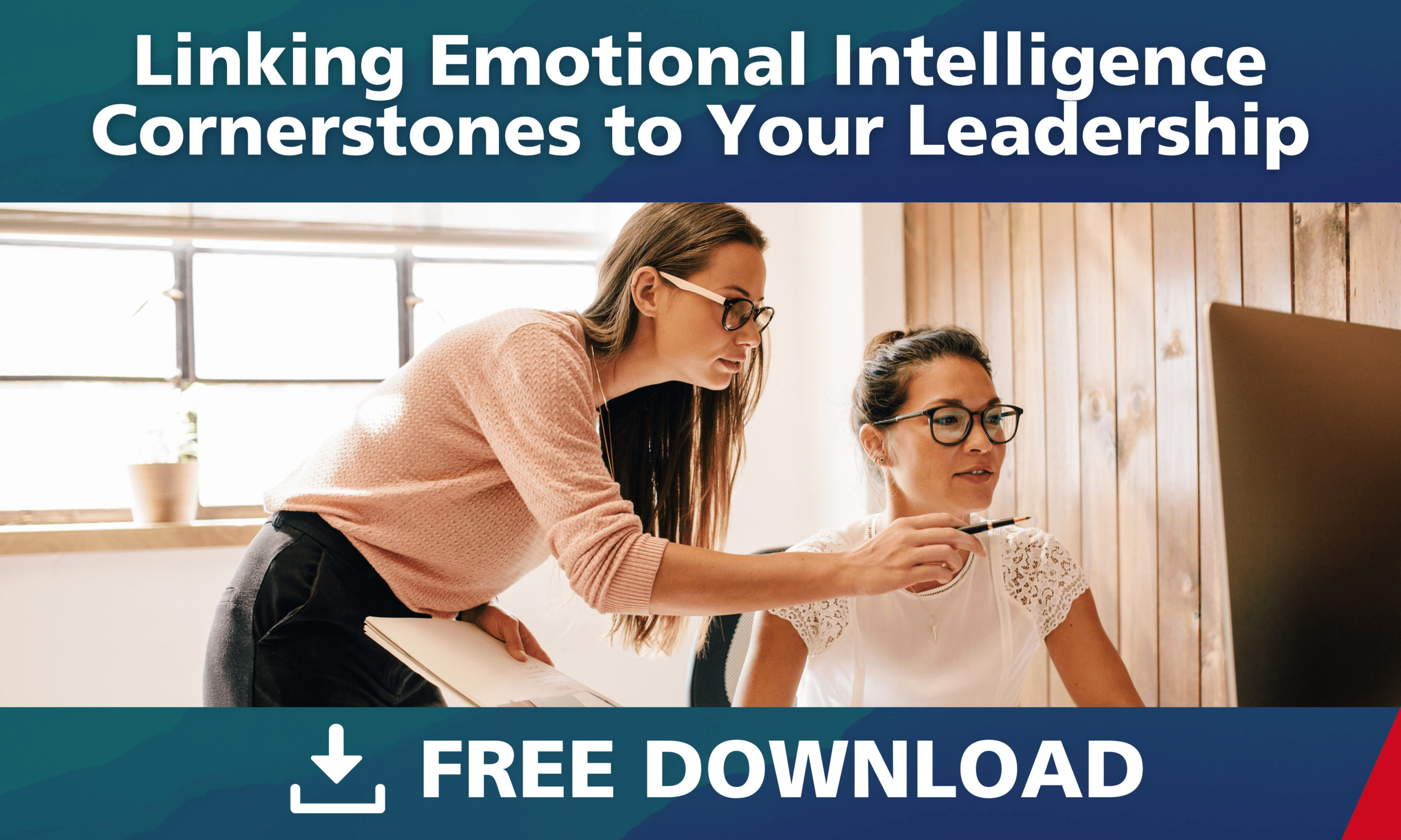 Linking Emotional Intelligence Cornerstones to Your Leadership