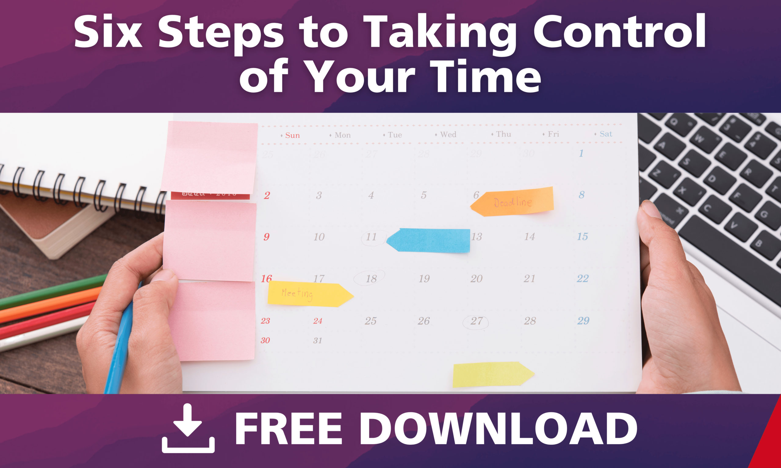Six Steps to Taking Control of Your Time
